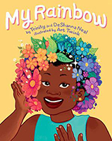 "Book cover: ""My Rainbow"" by Trinity and DeShanna Neal"