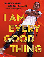 "Book cover: ""I Am Every Good Thing"" by Derrick Barnes"
