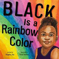 "Book cover: ""Black Is a Rainbow Color"" by Angela Joy"