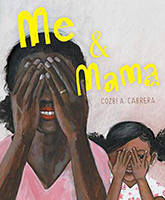"Book cover: ""Me & Mama"" by Cozbi Cabrera"